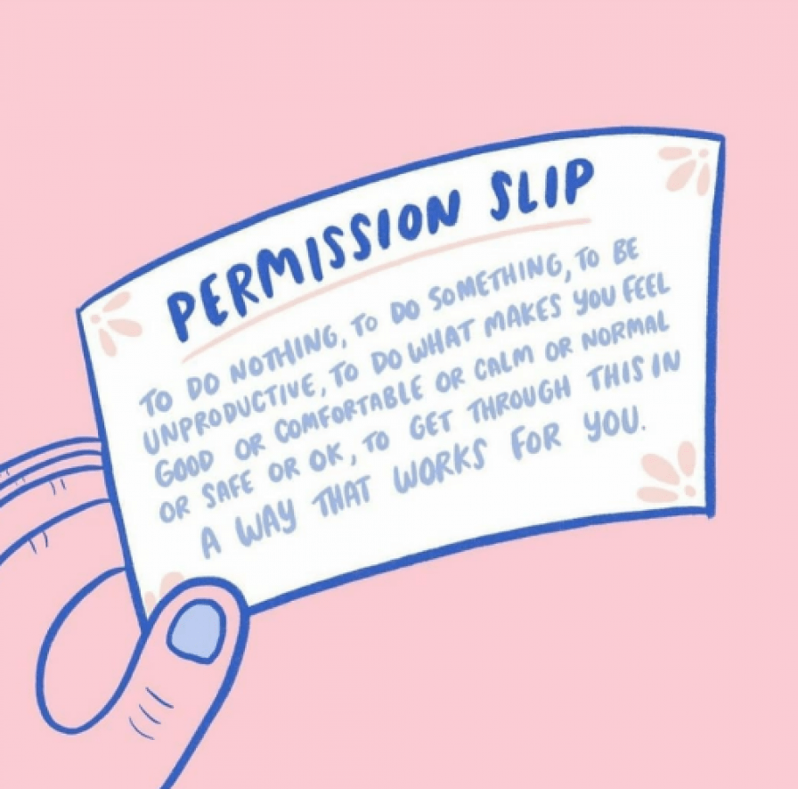 """Cartoon hand holding paper that says """"Permission slip: to do nothing, to do something, to be unproductive, to do what makes you feel good or comfortable or calm or normal or safe or OK, to get through this in a way that works for you."""""""
