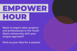 Youth Music Empower Hour – your learning pitches - next deadline Tuesday 31st August (open to all, paid)