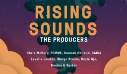 Rising Sounds 2018: Meet the Producers