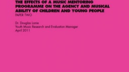 Attuned to Engagement Paper 2: The effects of a music mentoring programme on the agency and musical ability of children and young people