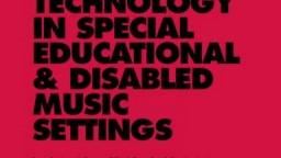 Engagement with Technology in Special Educational & Disabled Music Settings